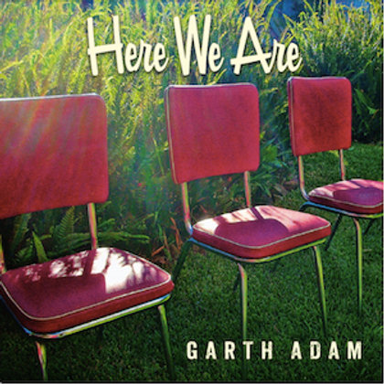 Here We Are EP - Garth Adam