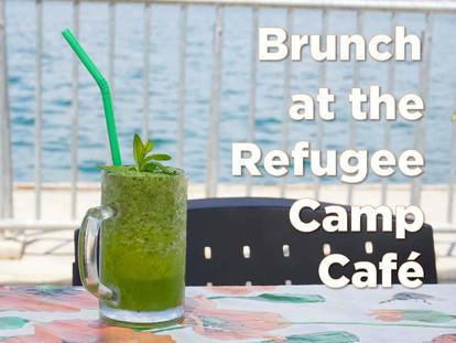Brunch at the Refugee Camp Cafe