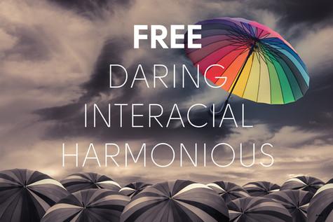 FREE-DARING-INTERACIAL-HARMONIOUS-.jpg