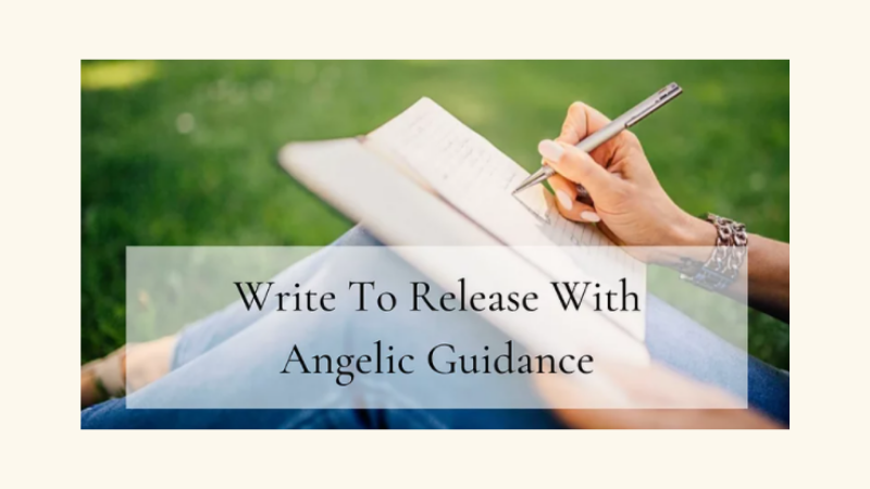 Write To Release Through Angelic Guidance