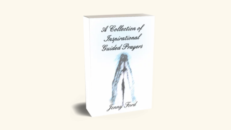 A Collection of Inspirational Guided Prayers