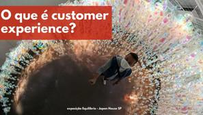O que é customer experience?