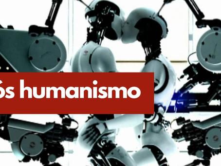 Pós humanismo para onde vamos?
