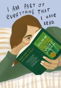 I am part of everything that I have read.
