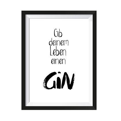Poster Gib Deinem Leben einen Gin
