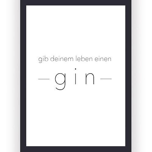 """Poster - """"Gib deinem Leben einen Gin"""""""