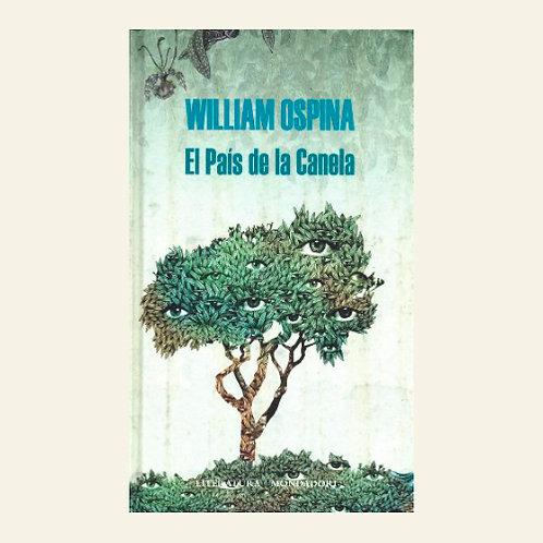 El país de la canela   William Ospina