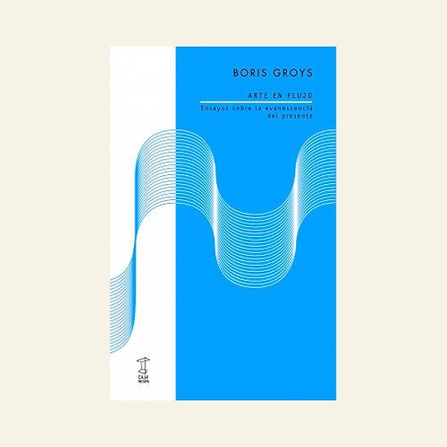 Arte en flujo | Boris Groys