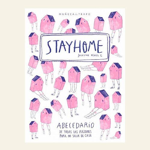 Stay Home. | Joceline Pérez G.
