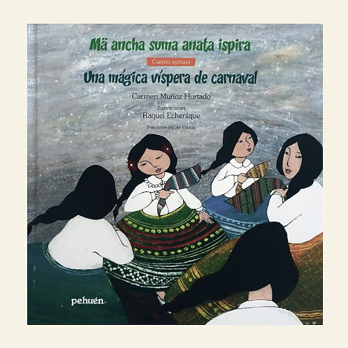 Mä ancha suma anata ispira / Una mágica víspera de carnaval | Carmen Muñoz