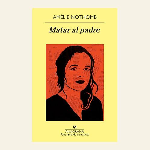 Matar al padre  | Amélie Nothomb