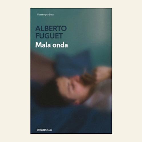 Mala onda | Alberto Fuguet