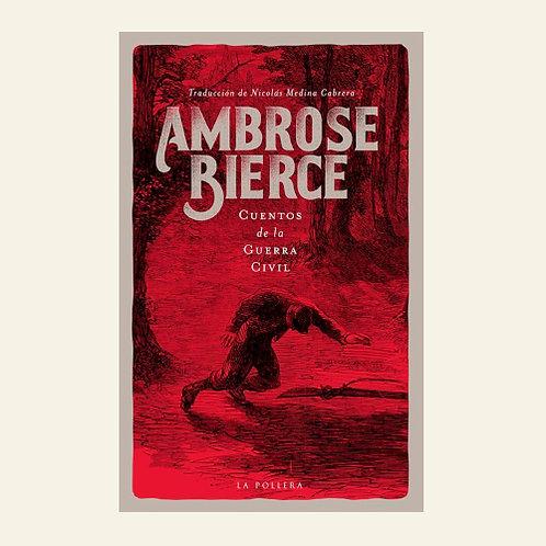 Cuentos de la guerra civil   Ambrose Bierce