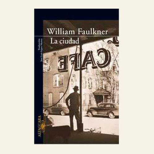 La ciudad | William Faulkner
