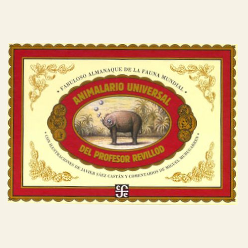 Animalario universal del profesor Revillod | Miguel Murrugarren