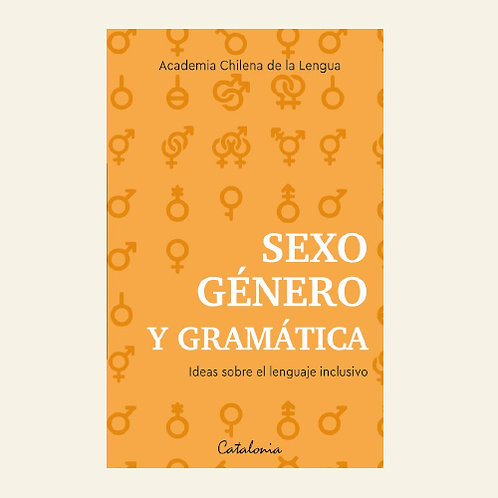 Sexo, género y gramática. Ideas sobre el lenguaje inclusivo