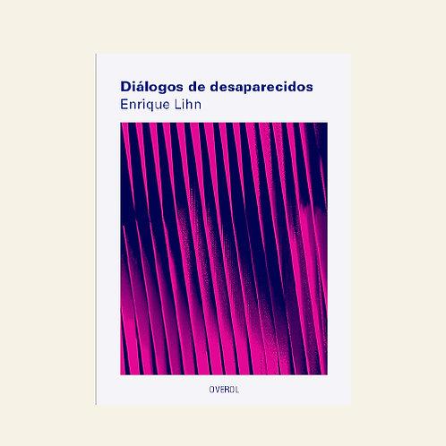 Diálogos de desaparecidos   Enrique Lihn