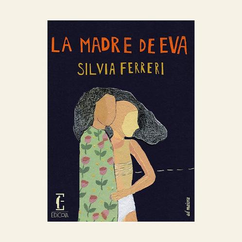 La madre de Eva | Silvia Ferreri