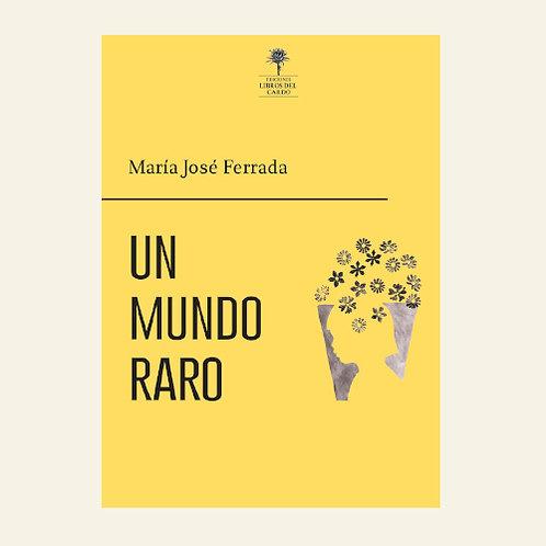 Un mundo raro | María José Ferrada