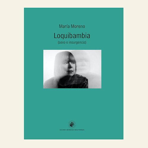 Loquibambia (sexo e insurgencia)   María Moreno
