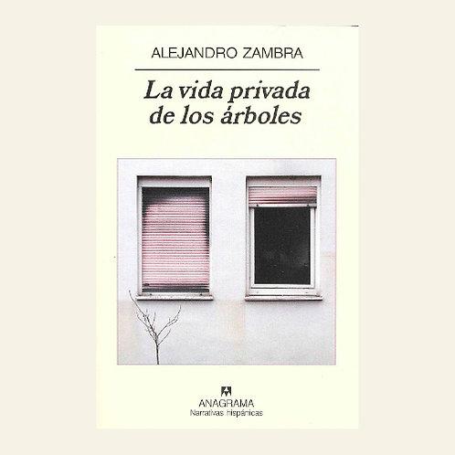 La vida privada de los árboles  | Alejandro Zambra