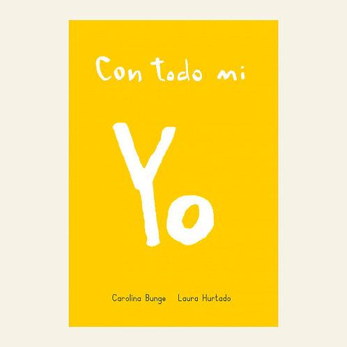 Con todo mi Yo | Carolina Bunge, Laura Hurtado