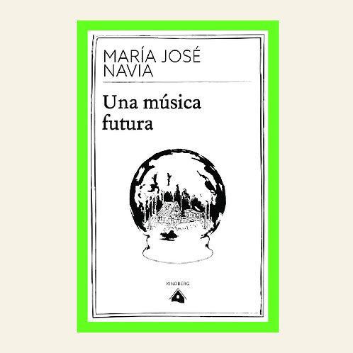 Una música futura | María José Navia