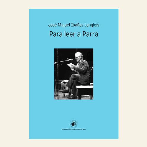Para leer a Parra   José Miguel Ibáñez Langlois