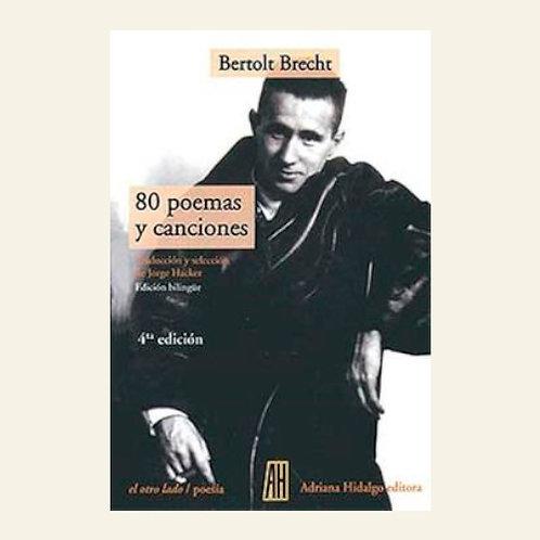 80 poemas y canciones  | Bertolt Brecht