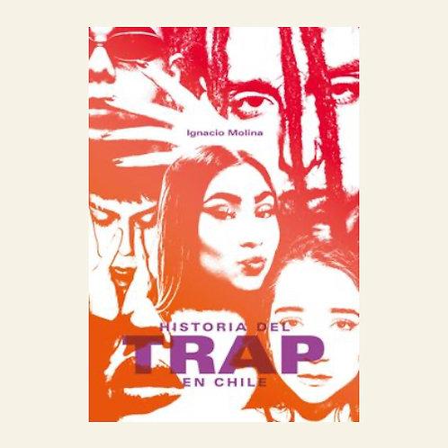 Historia del Trap en Chile   Ignacio Molina