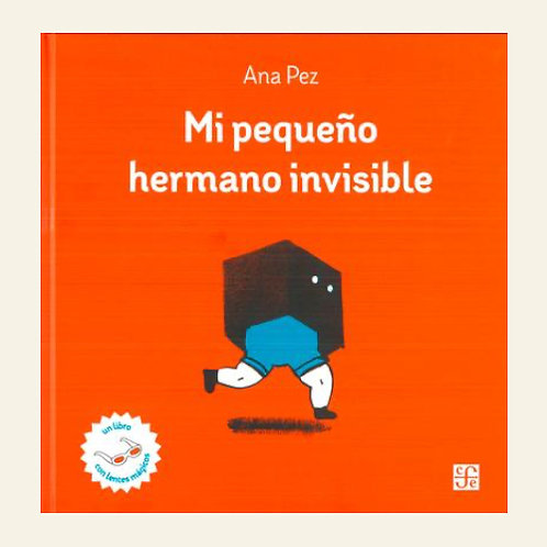 Mi pequeño hermano invisible | Ana Pez
