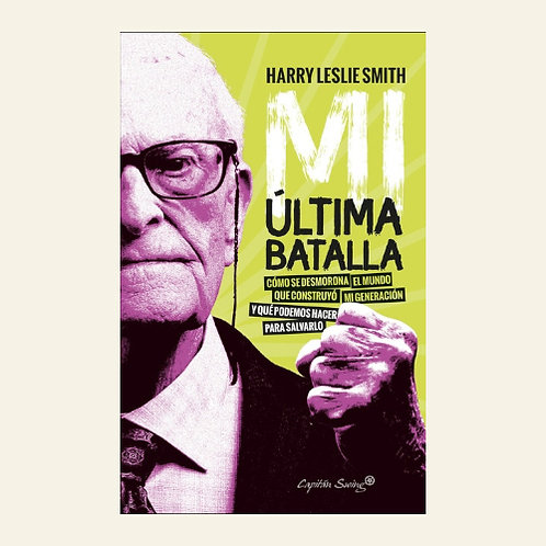 Mi última batalla | Harry Leslie Smith