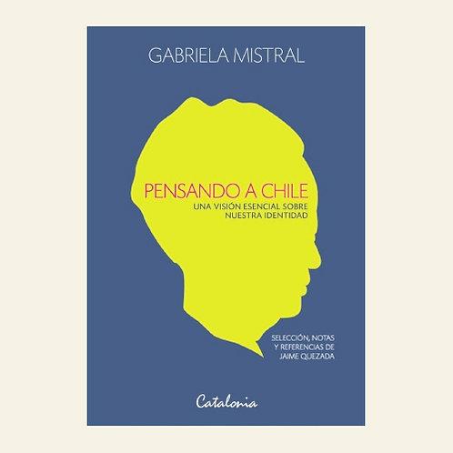 Pensando Chile | Gabriela Mistral