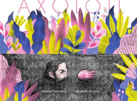 Axolotl, el nuevo libro de Andrea Maturana y Alejandra Acosta se presenta en Limache