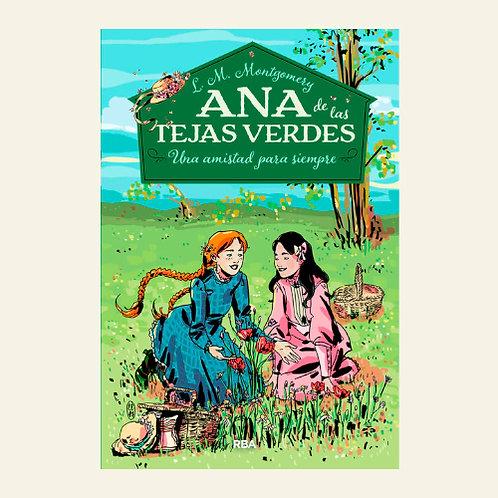 Ana de las tejas verdes 2. Una amistad para siempre  | Lucy Maud Montgomery