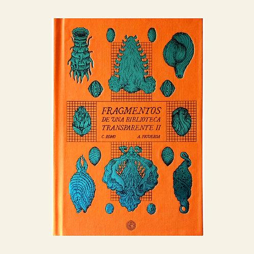 Fragmentos de una biblioteca transparente II |  Alexis Figueroa -Claudio Romo