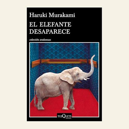 El elefante desaparece | Haruki Murakami