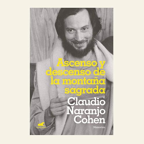 Ascenso y descenso de la montaña sagrada | Claudio Naranjo Cohen