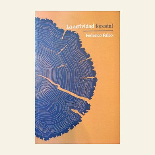 La actividad forestal | Federico Falco