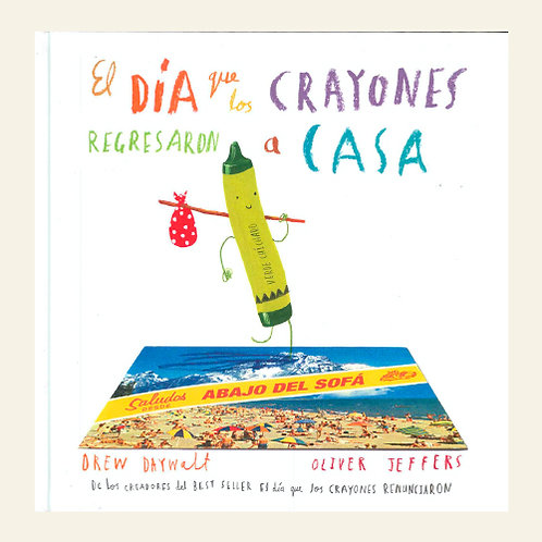 El día que los crayones regresaron a casa | Oliver Jeffers, Drew Daywalt