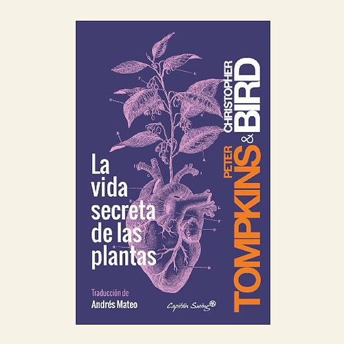 La vida secreta de las plantas | Peter Tompkins, Christopher Bird