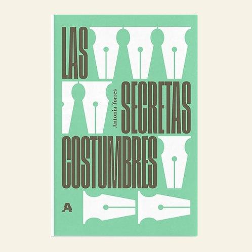 Las secretas costumbres | Antonia Torres