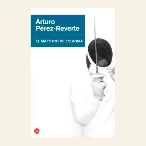 El maestro de esgrima  | Arturo Pérez Reverte