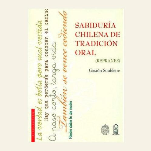 Sabiduría chilena de tradición oral (refranes) | Gastón Soublette