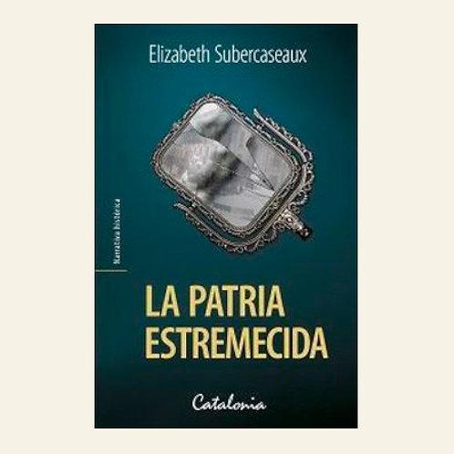 La patria estremecida   Elizabeth Subercaseaux