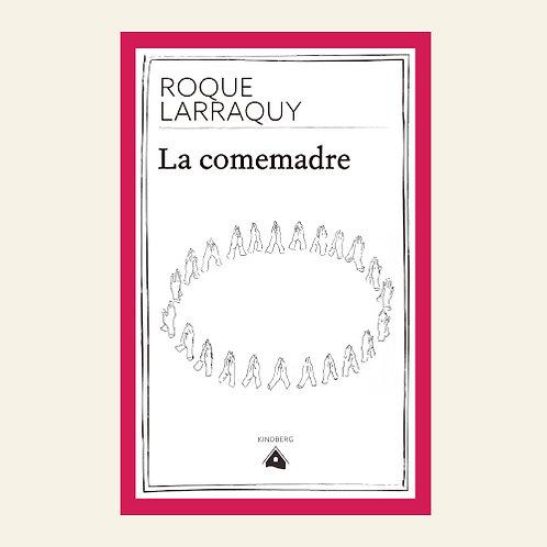 La comemadre | Roque Larraquy