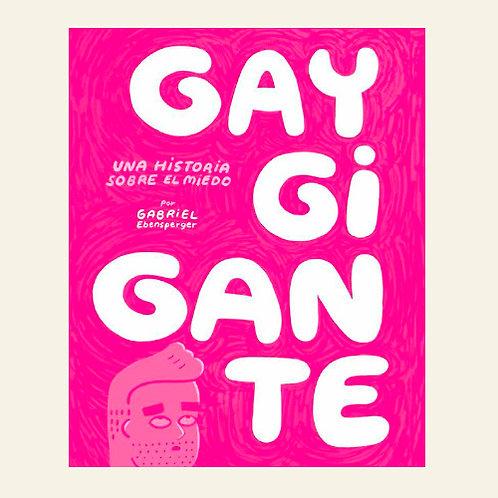 Gay Gigante | Gabriel Ebensperger Satt