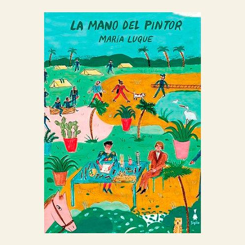 La mano del pintor | María Luque