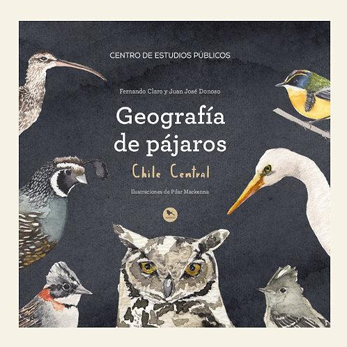 Geografía de pájaros. Chile central   Fernando Claro y Juan José Donoso