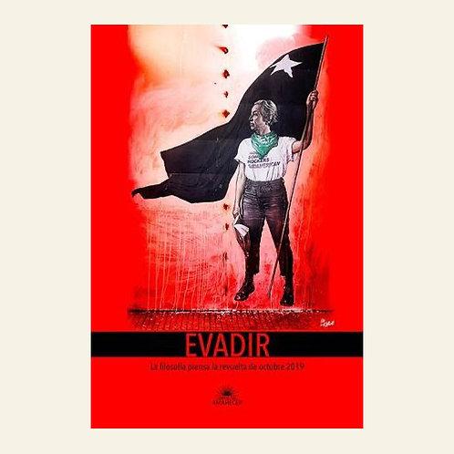 Evadir. La filosofía piensa la revuelta de octubre 2019 | C.Balboltín / R. Salas